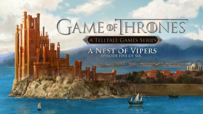 Game of Thrones: A Telltale Games Series Episode 5 – A Nest of Vipers Release Date + Trailer!