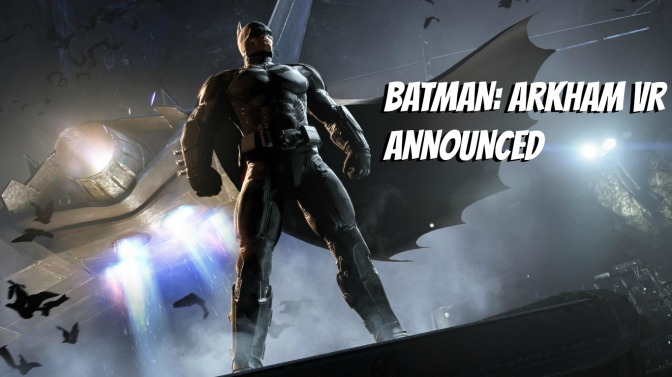 Batman: Arkham VR Announced at E3!